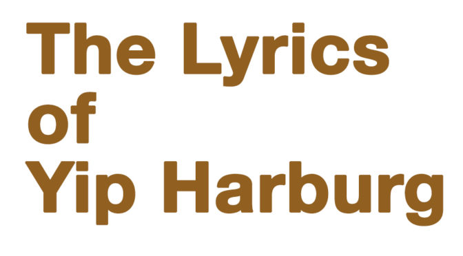 THE LYRICS OF YIP HARBURG – 92nd STREET Y – Dec. 14, 2017
